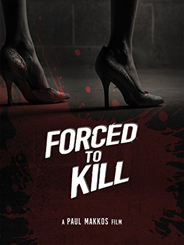 image Forced to Kill Watch Full Movie Free Online