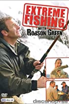 Image of Extreme Fishing with Robson Green