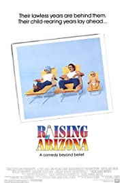 Raising Arizona (1987) Poster - Movie Forum, Cast, Reviews