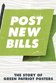 Post New Bills: The Story of Green Patriot Posters Poster