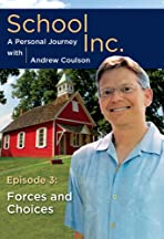 School, Inc.: A Personal Journey with Andrew Coulson - Episode 3: Forces and Choices