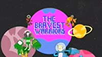 The Bravest Warriors