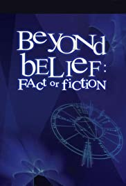 Beyond Belief: Fact or Fiction Poster - TV Show Forum, Cast, Reviews
