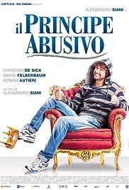 Il principe abusivo(2013) Poster - Movie Forum, Cast, Reviews
