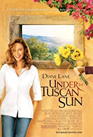 Under the Tuscan Sun (2003) Poster - Movie Forum, Cast, Reviews