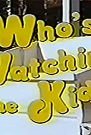 Who's Watching the Kids Poster