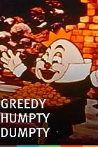 Image of Greedy Humpty Dumpty