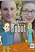 My Boyfriend Is a Robot