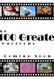 100 Greatest Cartoons(2005) Poster - TV Show Forum, Cast, Reviews