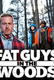 Fat Guys in the Woods Poster - TV Show Forum, Cast, Reviews
