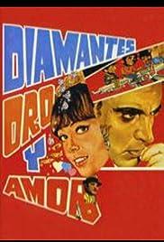 Diamantes, oro, y amor Poster