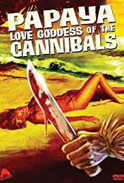 Papaya: Love Goddess of the Cannibals(1978) Poster - Movie Forum, Cast, Reviews