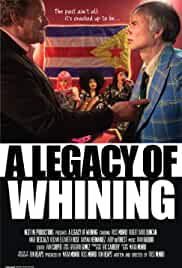 A Legacy of Whining Full Movie Watch Online