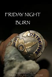 Friday Night Burn Poster