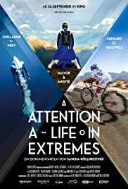 Attention: A Life in Extremes (2014) Poster - Movie Forum, Cast, Reviews