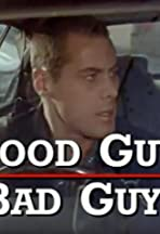 Good Guys Bad Guys: Only the Young Die Good