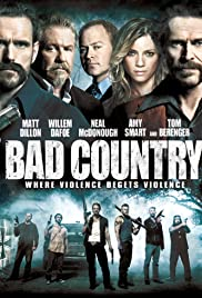 Bad Country (2014) Poster - Movie Forum, Cast, Reviews