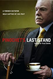 Pinochet's Last Stand (2006) Poster - Movie Forum, Cast, Reviews