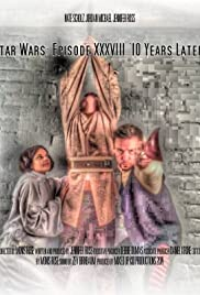 Star Wars: Episode XXXVIII - 10 Years Later Poster