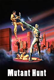 Mutant Hunt(1987) Poster - Movie Forum, Cast, Reviews