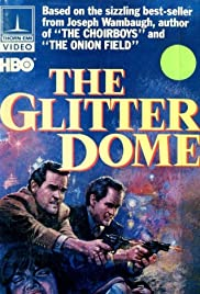 The Glitter Dome(1984) Poster - Movie Forum, Cast, Reviews