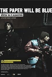 Hîrtia va fi albastrã(2006) Poster - Movie Forum, Cast, Reviews
