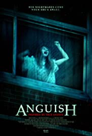 Anguish (2015) Poster - Movie Forum, Cast, Reviews