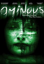 Ominous (2009) Poster - Movie Forum, Cast, Reviews