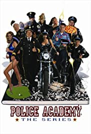 Police Academy: The Series Poster - TV Show Forum, Cast, Reviews