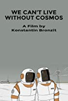 Image of We Can't Live Without Cosmos