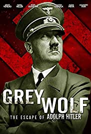 Grey Wolf: Hitler's Escape to Argentina Poster