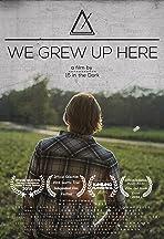 We Grew Up Here