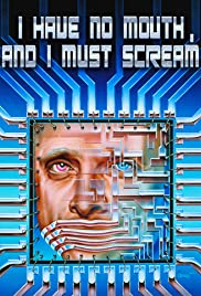 I Have No Mouth, and I Must Scream Poster