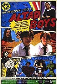 The Dangerous Lives of Altar Boys(2002) Poster - Movie Forum, Cast, Reviews