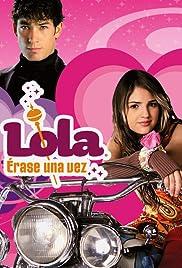Lola: Érase una vez Poster - TV Show Forum, Cast, Reviews