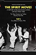 Image of The Spirit Moves: A History of Black Social Dance on Film