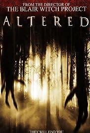 Altered(2006) Poster - Movie Forum, Cast, Reviews