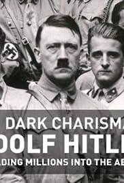 The Dark Charisma of Adolf Hitler Poster - TV Show Forum, Cast, Reviews