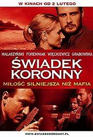 Swiadek koronny(2007) Poster - Movie Forum, Cast, Reviews