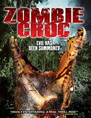 A Zombie Croc: Evil Has Been Summoned (2015)