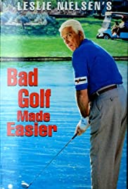 Leslie Nielsen's Bad Golf Made Easier (1993) Poster - Movie Forum, Cast, Reviews