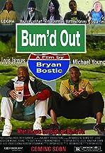 Bum'd Out