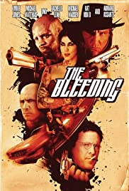 The Bleeding (2009) Poster - Movie Forum, Cast, Reviews