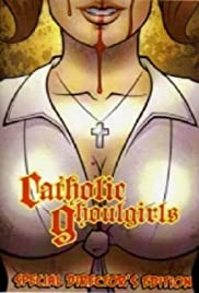Catholic Ghoulgirls (2005) Poster - Movie Forum, Cast, Reviews