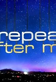 Repeat After Me Poster - TV Show Forum, Cast, Reviews