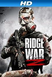 Ridge War Z(2013) Poster - Movie Forum, Cast, Reviews