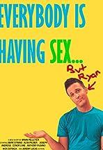 Everybody Is Having Sex... But Ryan