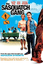 The Sasquatch Gang (2006) Poster - Movie Forum, Cast, Reviews