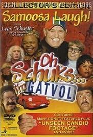 Oh Schuks ... I'm Gatvol! Poster