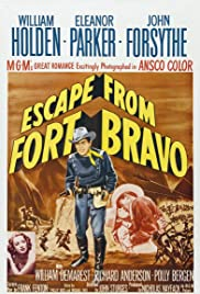 Escape from Fort Bravo (1953) Poster - Movie Forum, Cast, Reviews